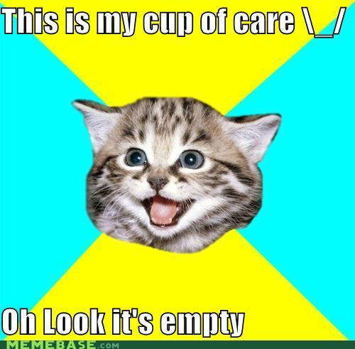 43048,1298308163,memes-this-is-my-cup-of-care-oh-look-its-empty