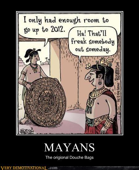 43048,1299047276,demotivational-posters-mayans