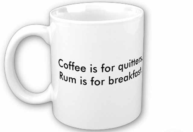 43048,1300230771,funny-picture-of-a-coffee-cup-coffee-is-for-quitters-rum-is-for-breakfast