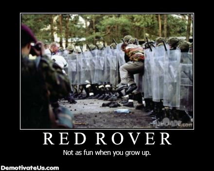 uh43048,1250541672,red-rover-not-as-fun-when-you-grow-up-demotivational-poster