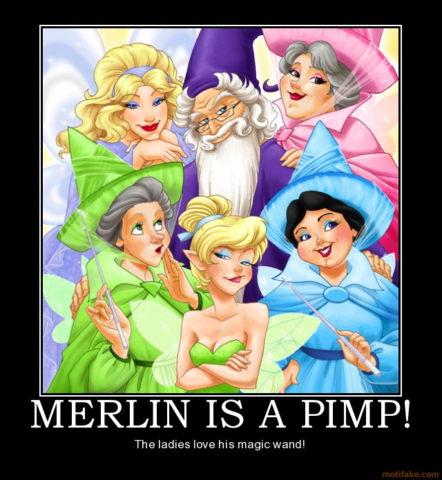 uh43048,1267988157,merlin-is-a-pimp-merlin-sword-in-the-stone-disney-tinkerbell-demotivational-poster-1248699455