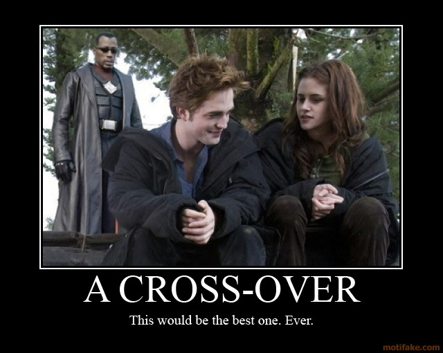 a-cross-over-twilight-blade-cross-over-crossover-best-ever-demotivational-poster-1249240321