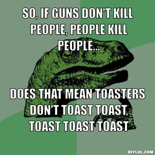 philosoraptor meme generator so if guns