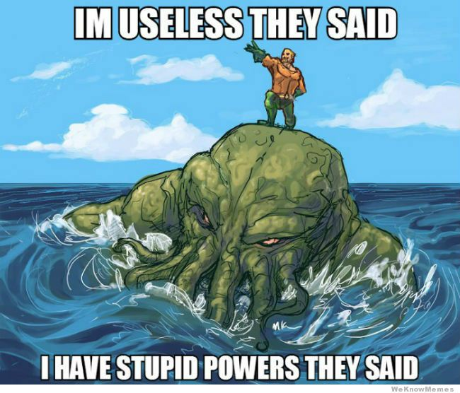 aquaman-meme-im-useless-they-said
