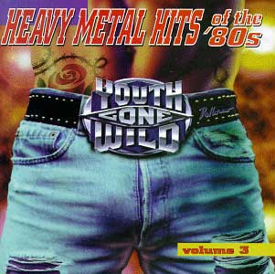 Youth Gone Wild- Heavy Metal Hits of the