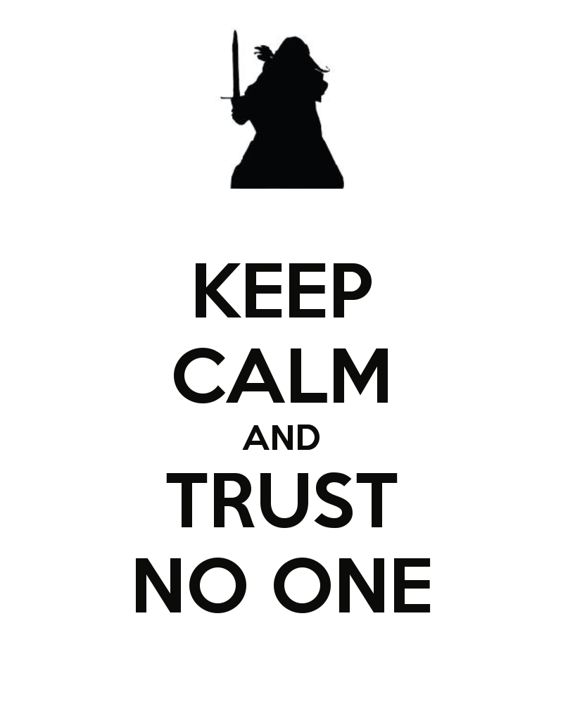 keep-calm-and-trust-no-one-12