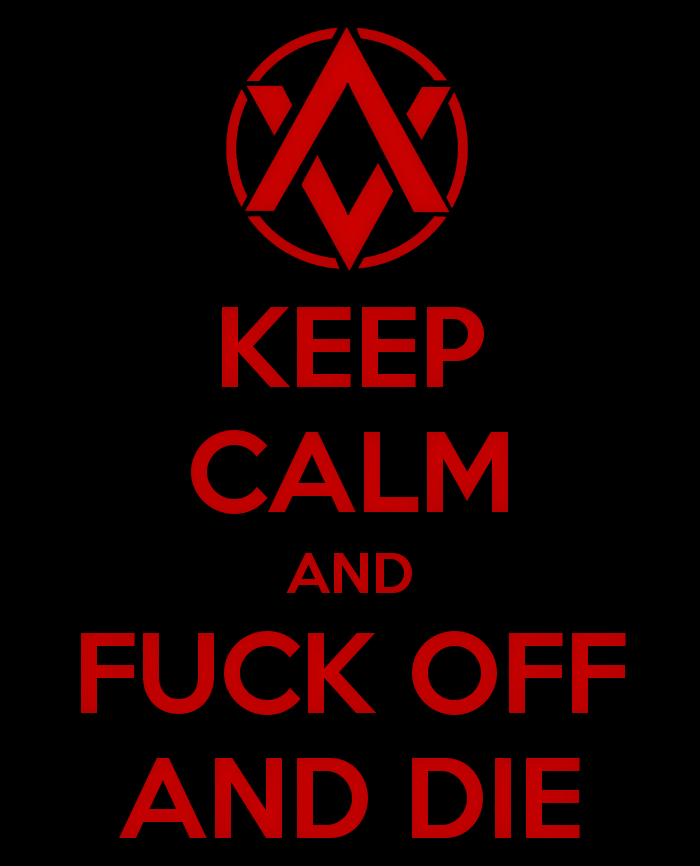 keep calm and fuck off and die by cyanid