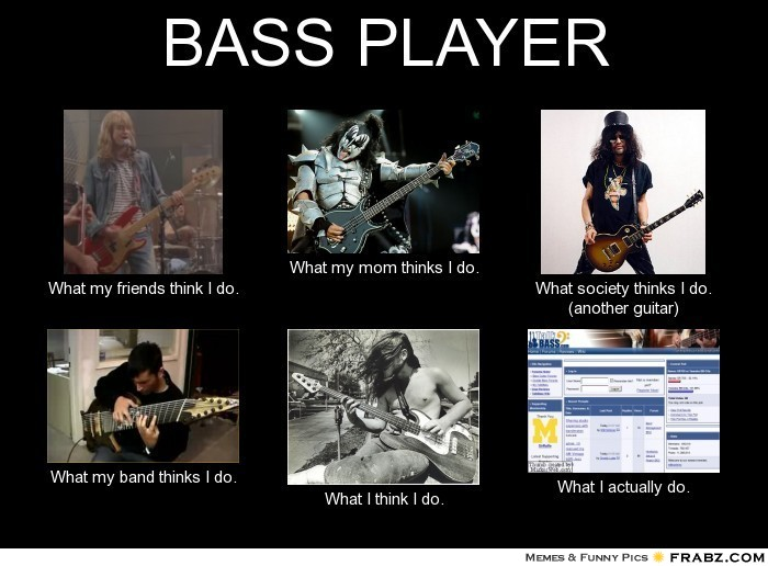 frabz-BASS-PLAYER-What-my-friends-think-
