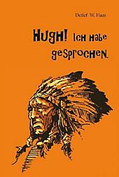 Hugh Ich Habe Gesprochen