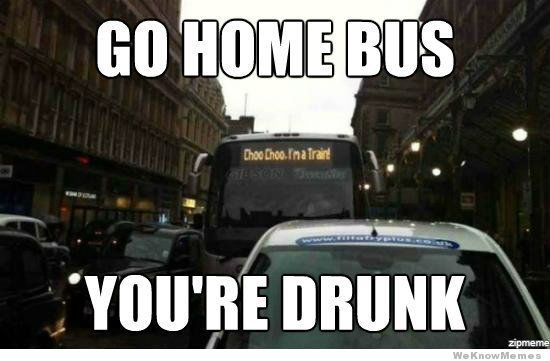 go-home-bus-youre-drunk