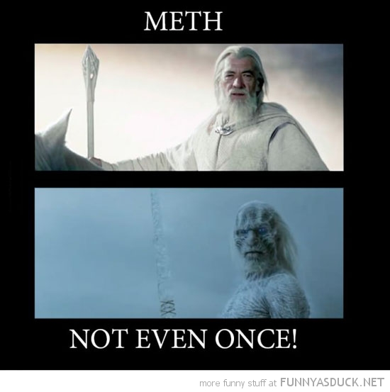 funny-meth-not-even-once-gandalf-lord-ri