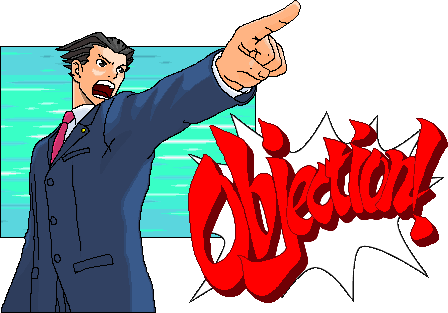 OBJECTION by Phoenix is Wright