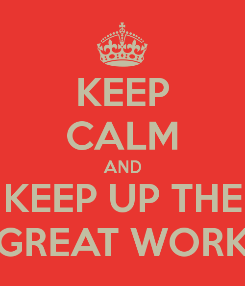keep-calm-and-keep-up-the-great-work