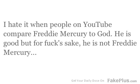 -i-hate-it-when-people-compare-freddie-m
