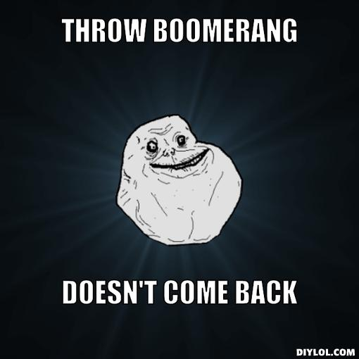 forever alone meme generator throw boome