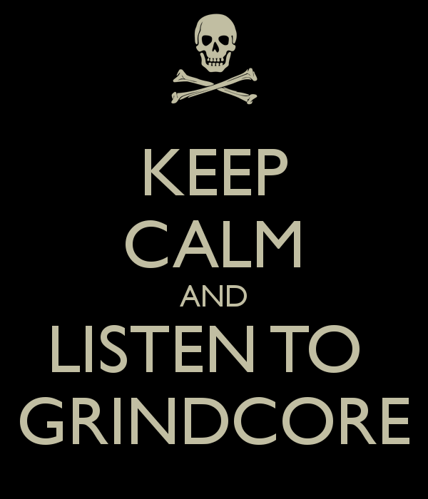 keep-calm-and-listen-to-grindcore-2