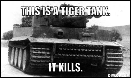 tiger-tank-meme-generator-this-is-a-tige