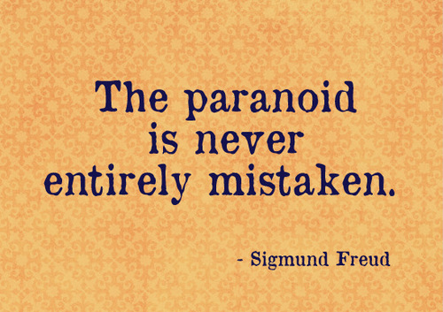The-paranoid-is-never