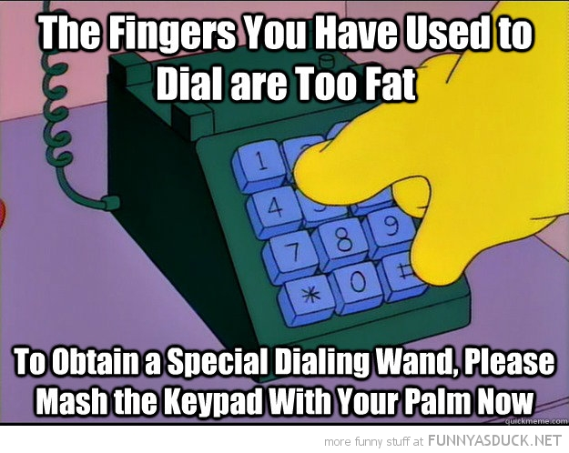 funny homer simpson fingers too fat dial