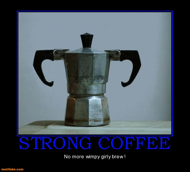 strong-coffee-strong-coffee-wimpy-girly-