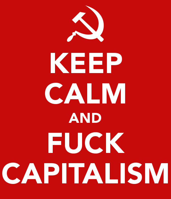 keep-calm-and-fuck-capitalism-5
