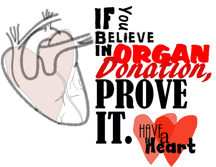 have a heart   organ donation by sarahha
