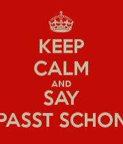 keep-calm-and-say-passt-schon