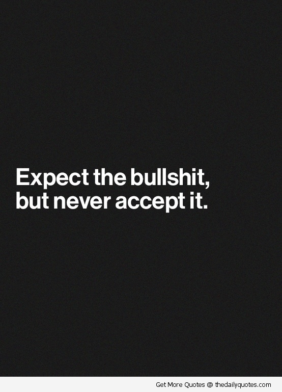 expect-bullshit-quote-funny-sayings-pics