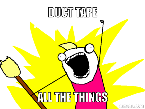 x-all-the-things-meme-generator-duct-tap