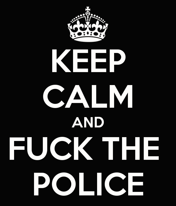 keep-calm-and-fuck-the-police-37