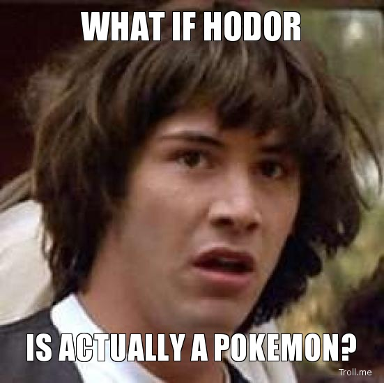 what-if-hodor-is-actually-a-pokemon