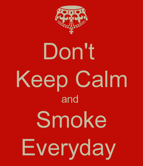 don-t-keep-calm-and-smoke-everyday