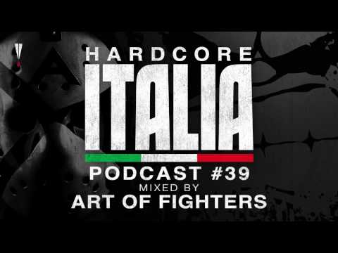 Youtube: Hardcore Italia - Podcast #39 - Mixed by Art of Fighters