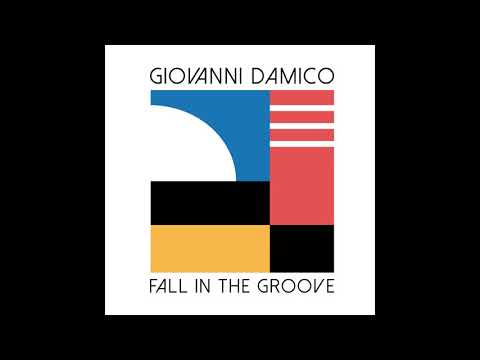 Youtube: GIOVANNI DAMICO- fall in the groove
