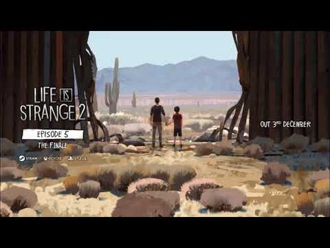 Youtube: Life is Strange 2 [EP] OST: Blood Brothers\Lone Wolf (Episode 5 Ending Song)