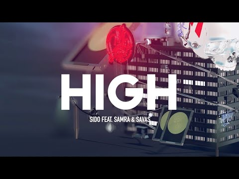 Youtube: Sido feat. Samra & Kool Savas - High (prod. by DJ Desue & X-Plosive) [Official Audio]