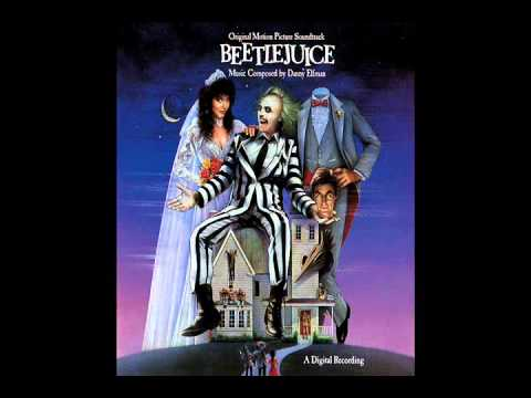 Youtube: Main Titles - Beetlejuice Soundtrack - Danny Elfman