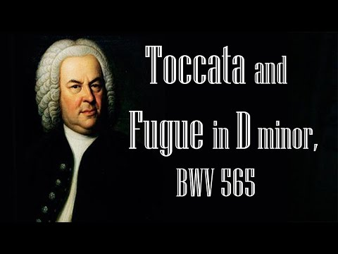 Youtube: Bach - Toccata and Fugue in D minor, BWV 565 (Organ) (1 Hour)