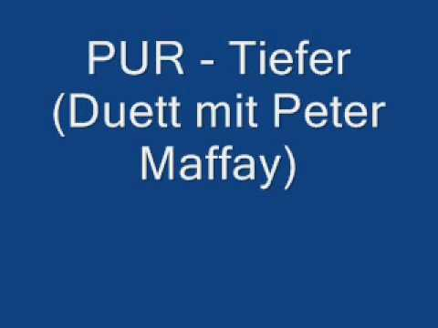 Youtube: Pur - Tiefer (Duett mit Peter Maffay) Live
