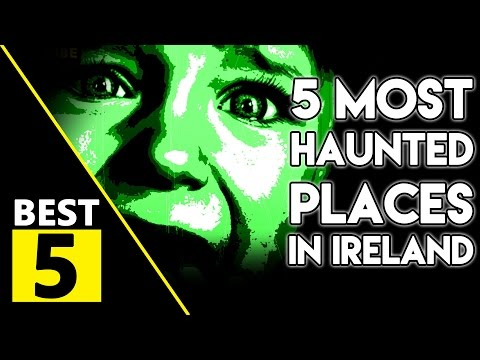 Youtube: 5 Most Haunted Places In Ireland