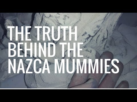 Youtube: THE TRUTH BEHIND the Nazca mummies