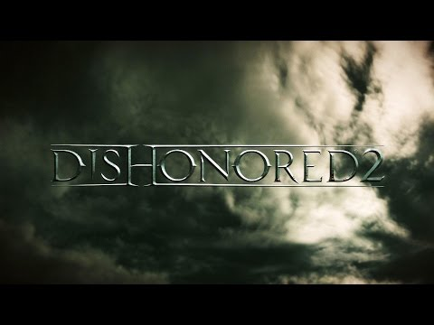 Youtube: Dishonored 2 -- Official E3 2015 Announce Trailer