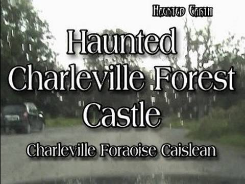 Youtube: HAUNTED CHARLEVILLE CASTLE - FULL INVESTIGATION PART 1