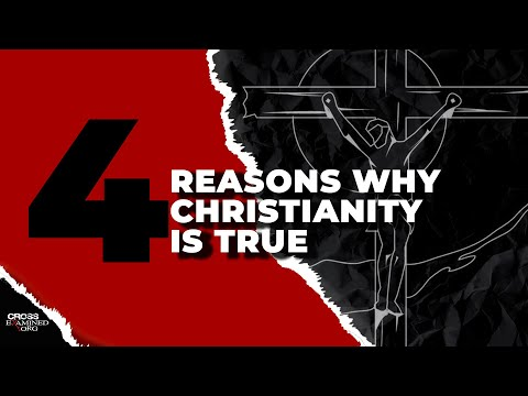 Youtube: 4 Reasons Why Christianity is True