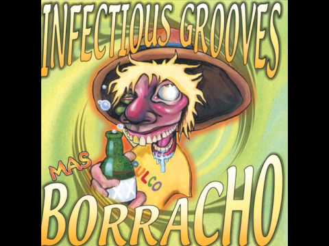 Youtube: Infectious Grooves - Good Times Are Out to Get You (high quality)