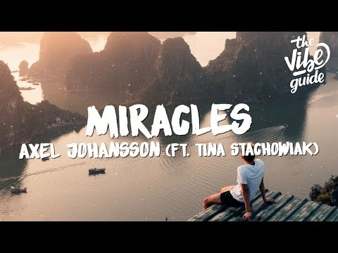 Youtube: Axel Johansson - Miracles (Lyrics) ft. Tina Stachowiak