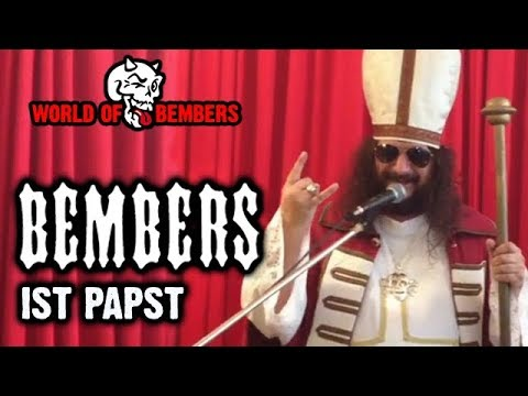 Youtube: Bembers ist Papst