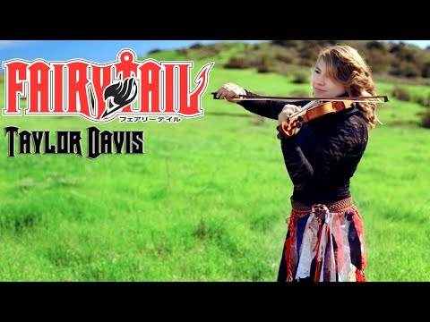 Youtube: Fairy Tail Theme (Violin Cover) Taylor Davis