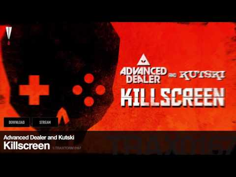 "Youtube: Advanced Dealer & Kutski - ""Killscreen"""